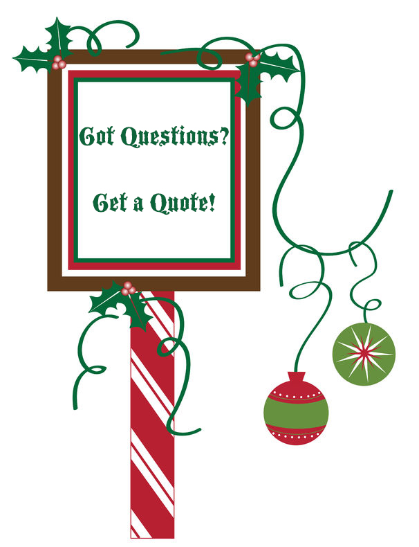 Holiday Sign - Got Questions? Get a Quote!